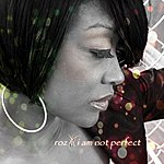 Roz I Am Not Perfect