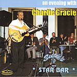 Charlie Gracie An Evening With Charlie Gracie (At Susie's New Star Bar)