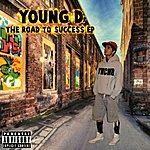 Young D The Road To Success Ep