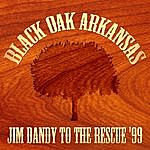 Black Oak Arkansas Jim Dandy To The Rescue ´99