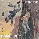The Jones Thing Isolated Twins