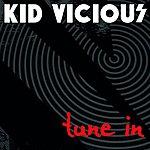 Kid Vicious Tune In