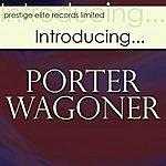 Porter Wagoner Introducing….Porter Wagoner
