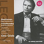 Emil Gilels Beethoven: Piano Concerto No. 4 - Tchaikovsky: Piano Concerto No. 2