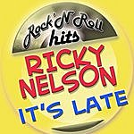 Rick Nelson It's Late