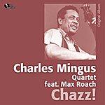 Charles Mingus Chazz! (Feat. Max Roach) [Original Album]