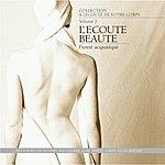 André Garceau A L'écoute De Votre Corps, Vol. 3 : L'écoute Beauté (Pureté Aquatique)