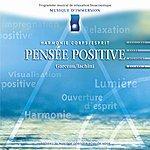 André Garceau Musique D'immersion : Pensée Positive (Harmonie Corps/Esprit)
