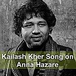 Kailash Kher Kailash Kher Song On Anna Hazare - Single