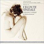 André Garceau A L'écoute De Votre Corps, Vol. 10 : L'écoute Spatiale (Conscience Cosmique Et Harmonisation)