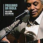 Paulinho Da Viola Seleção Essencial - Grandes Sucessos - Paulinho Da Viola