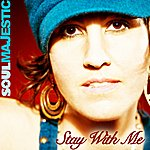 Soul Majestic Soul Majestic-Stay With Me