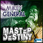 Mikey General Master Destiny