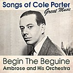 Ambrose & His Orchestra Begin The Beguine (Songs Of Cole Porter)