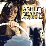 Ashley Gearing Me, My Heart And I (Single)