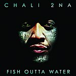 Chali 2na Fish Outta Water