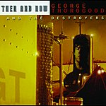 George Thorogood & The Destroyers Then And Now