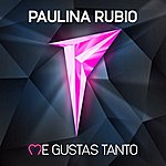 Paulina Rubio Me Gustas Tanto