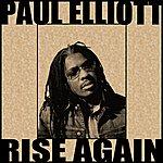 Paul Elliott Rise Again