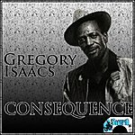 Gregory Isaacs Consequence