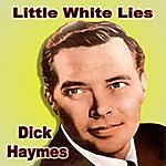 Dick Haymes Little White Lies