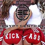 Egypt Central Kick Ass (Single)