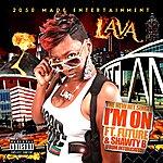 Lava IM On (Feat. Future & Shawty B Intoxicated) - Single