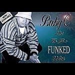 "Baby C ""Not To Be Funked With"""