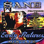 S.A.N.E Early Features Mixtape