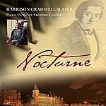 Harrison Gradwell Slater Nocturne: Piano Music Of Frederic Chopin