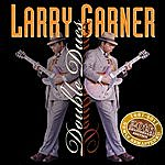Larry Garner Double Dues 20th Anniversary Reissue