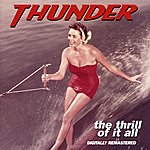 Thunder The Thrill Of It All
