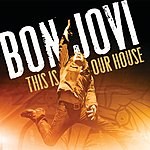 Bon Jovi This Is Our House
