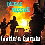 James Russell Lootin 'n' Burnin' - Single