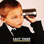 Easy Tiger Conversations
