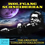 Wolfgang Schneiderhan The Greatest Concerto Collection