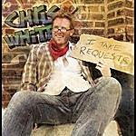 Chris White I Take Requests