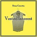 Brian Cincotta Vested Interest