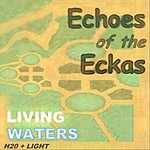 Water Echoes Of The Eckas (Living Waters) [H20 + Light]