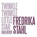 Fredrika Stahl Twinkle Twinkle Little Star (Data Remix)