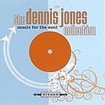 Dennis Jones Music For The Soul (The Dennis Jones Collection)