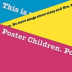 Poster Children No More Songs About Sleep And Fire