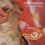 The Thermals We Were Sick Ep