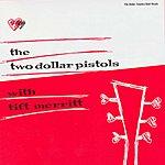 Two Dollar Pistols Two Dollar Pistols With Tift Merritt