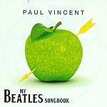 Paul Vincent My Beatles Songbook
