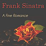 Frank Sinatra A Fine Romance (50 Digital Remastered Songs)