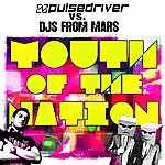Pulsedriver Youth Of The Nation