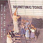 Huntingtons Rock 'n' Roll Habitsfor The New Wave