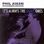 Phil Aiken It's Always The Quiet Ones