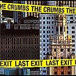 The Crumbs Last Exit